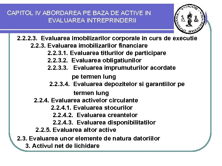 CAPITOL IV ABORDAREA PE BAZA DE ACTIVE IN EVALUAREA INTREPRINDERII 2. 2. 2. 3.