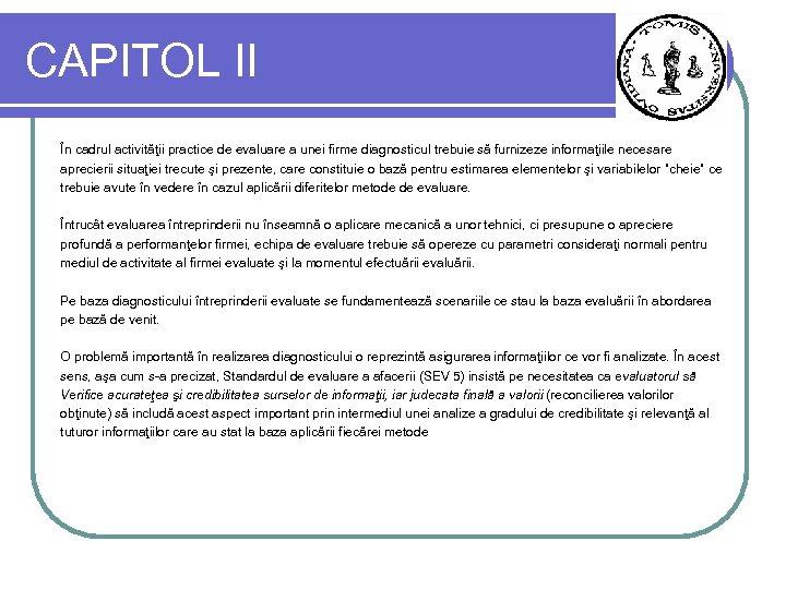 CAPITOL II În cadrul activităţii practice de evaluare a unei firme diagnosticul trebuie să