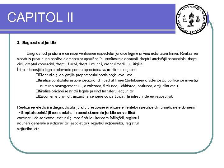 CAPITOL II 2. Diagnosticul juridic are ca scop verificarea aspectelor juridice legale privind activitatea