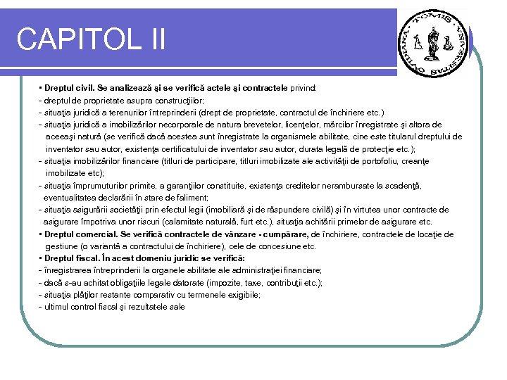 CAPITOL II • Dreptul civil. Se analizează şi se verifică actele şi contractele privind:
