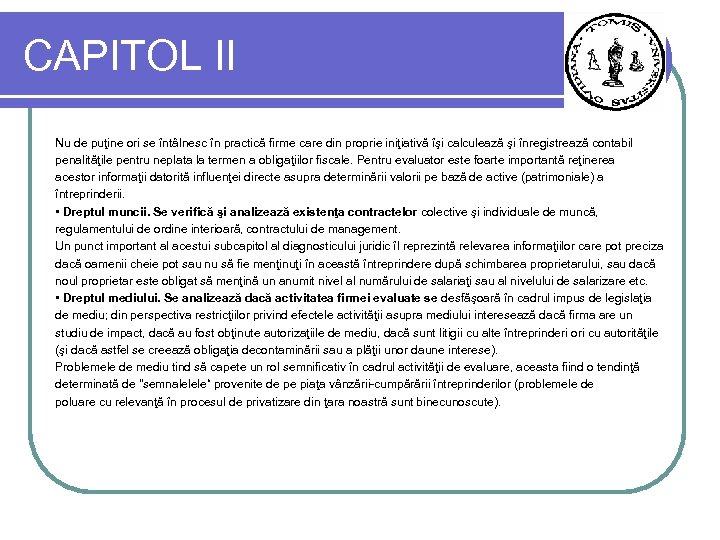 CAPITOL II Nu de puţine ori se întâlnesc în practică firme care din proprie