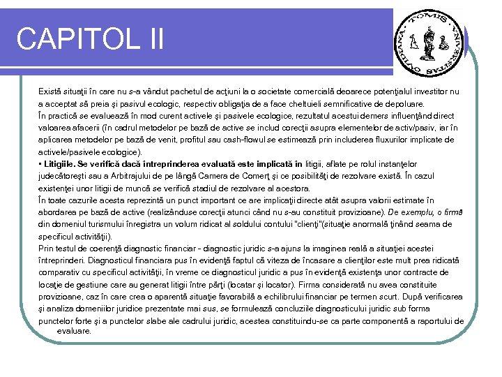 CAPITOL II Există situaţii în care nu s-a vândut pachetul de acţiuni la o