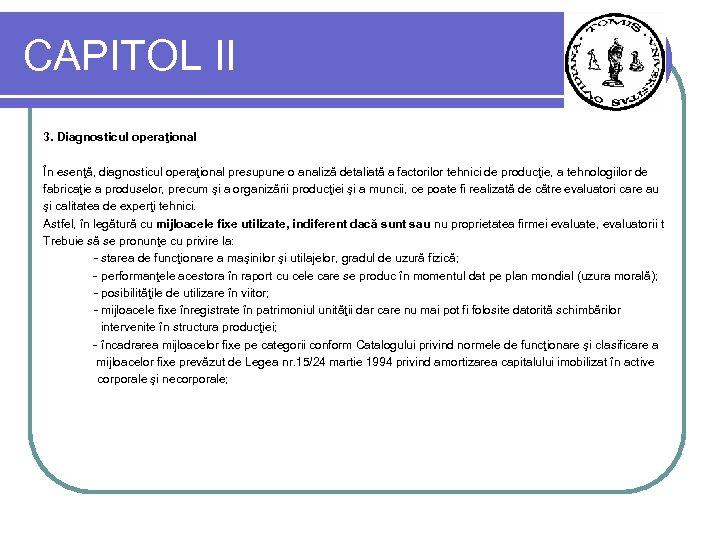 CAPITOL II 3. Diagnosticul operaţional În esenţă, diagnosticul operaţional presupune o analiză detaliată a