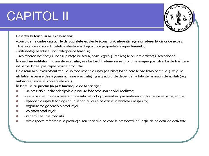 CAPITOL II Referitor la terenuri se examinează: -concordanţa dintre categoriile de suprafeţe existente (construită,