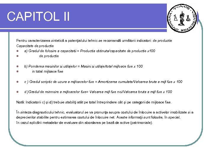 CAPITOL II Pentru caracterizarea sintetică a potenţialului tehnic se recomandă următorii indicatori: de productie