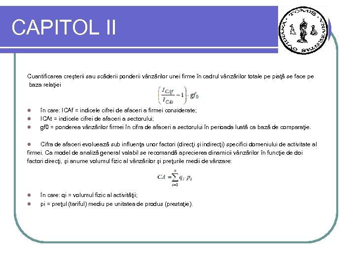 CAPITOL II Cuantificarea creşterii sau scăderii ponderii vânzărilor unei firme în cadrul vânzărilor totale