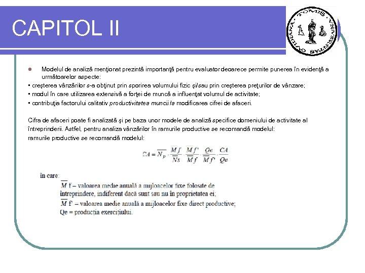 CAPITOL II Modelul de analiză menţionat prezintă importanţă pentru evaluator deoarece permite punerea în