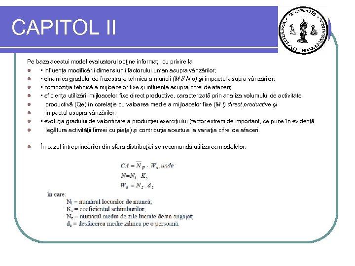 CAPITOL II Pe baza acestui model evaluatorul obţine informaţii cu privire la: l •