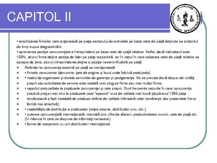 CAPITOL II • ierarhizarea firmelor care acţionează pe piaţa sectorului de activitate pe baza