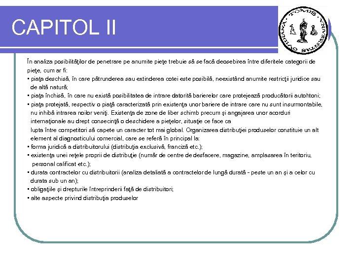 CAPITOL II În analiza posibilităţilor de penetrare pe anumite pieţe trebuie să se facă