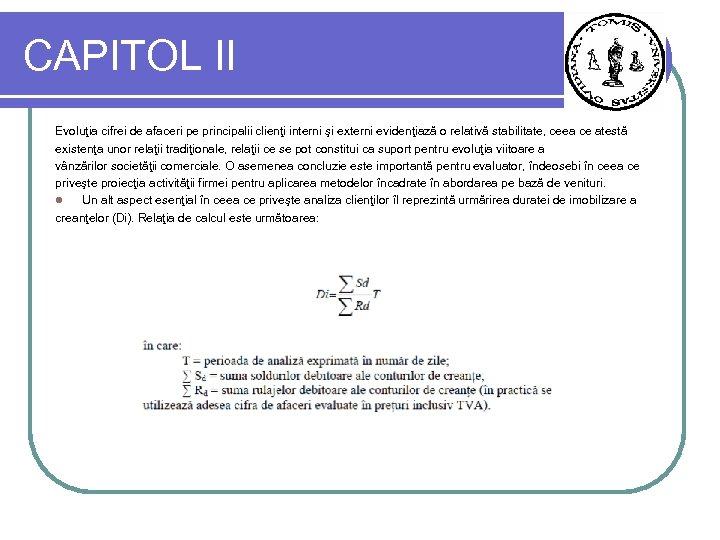 CAPITOL II Evoluţia cifrei de afaceri pe principalii clienţi interni şi externi evidenţiază o