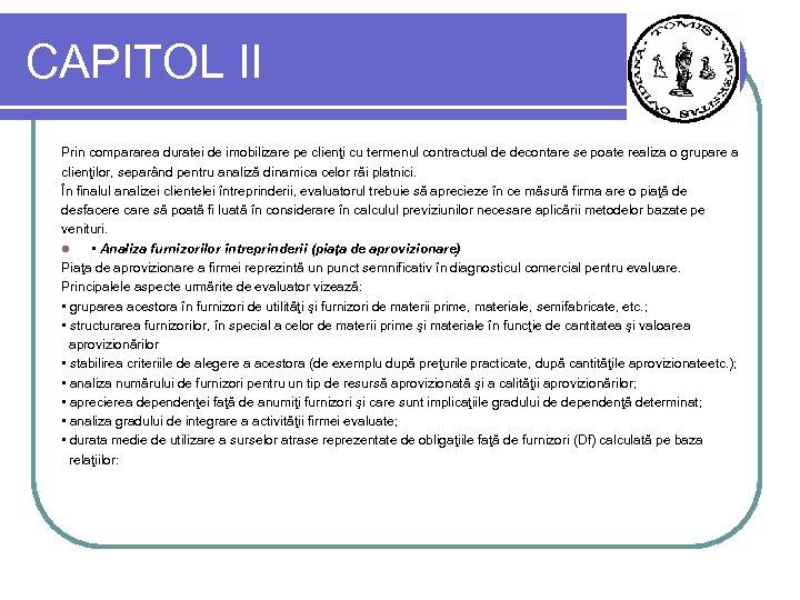 CAPITOL II Prin compararea duratei de imobilizare pe clienţi cu termenul contractual de decontare