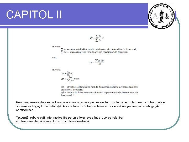 CAPITOL II Prin compararea duratei de folosire a surselor atrase pe fiecare furnizor în