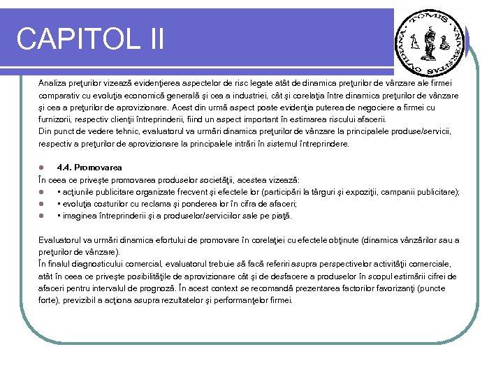 CAPITOL II Analiza preţurilor vizează evidenţierea aspectelor de risc legate atât de dinamica preţurilor