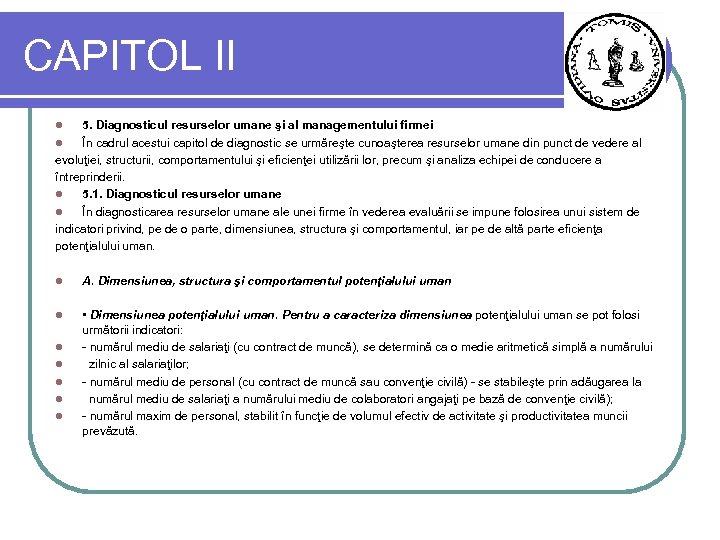 CAPITOL II 5. Diagnosticul resurselor umane şi al managementului firmei l În cadrul acestui