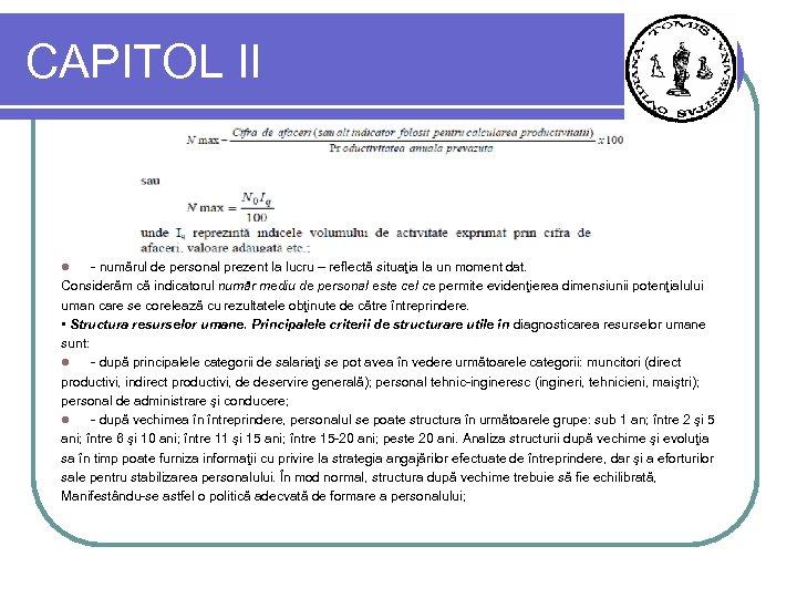 CAPITOL II - numărul de personal prezent la lucru – reflectă situaţia la un
