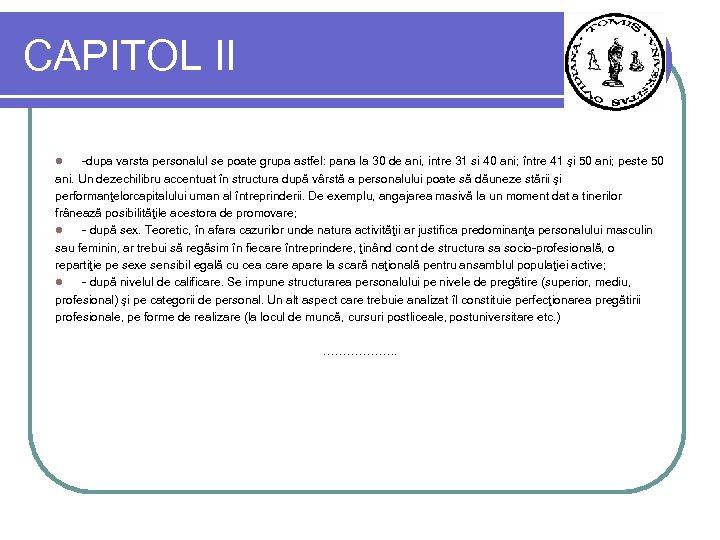 CAPITOL II -dupa varsta personalul se poate grupa astfel: pana la 30 de ani,