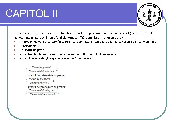 CAPITOL II De asemenea, se are în vedere structura timpului nelucrat pe cauzele care