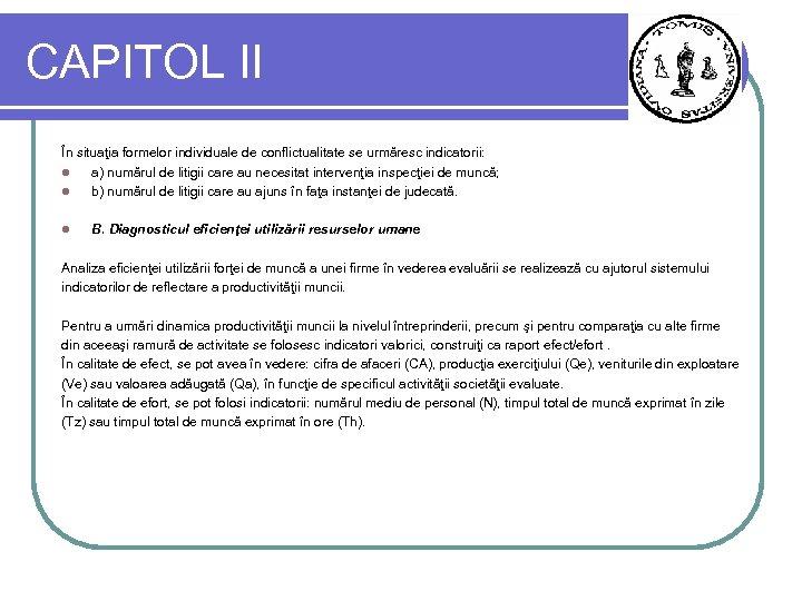 CAPITOL II În situaţia formelor individuale de conflictualitate se urmăresc indicatorii: l a) numărul
