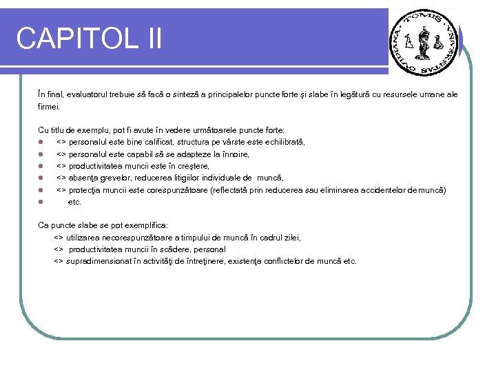 CAPITOL II În final, evaluatorul trebuie să facă o sinteză a principalelor puncte forte