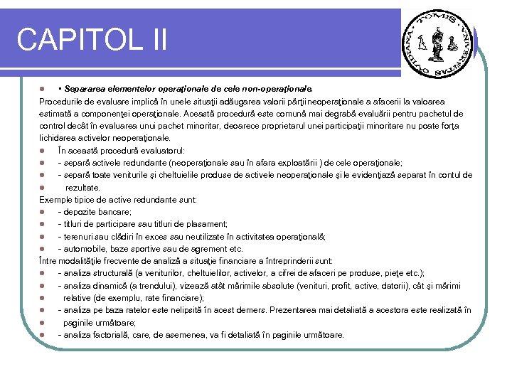 CAPITOL II • Separarea elementelor operaţionale de cele non-operaţionale. Procedurile de evaluare implică în