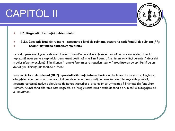 CAPITOL II l 6. 2. Diagnosticul situaţiei patrimoniului l 6. 2. 1. Corelaţia fond