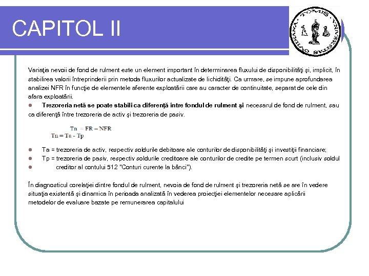 CAPITOL II Variaţia nevoii de fond de rulment este un element important în determinarea