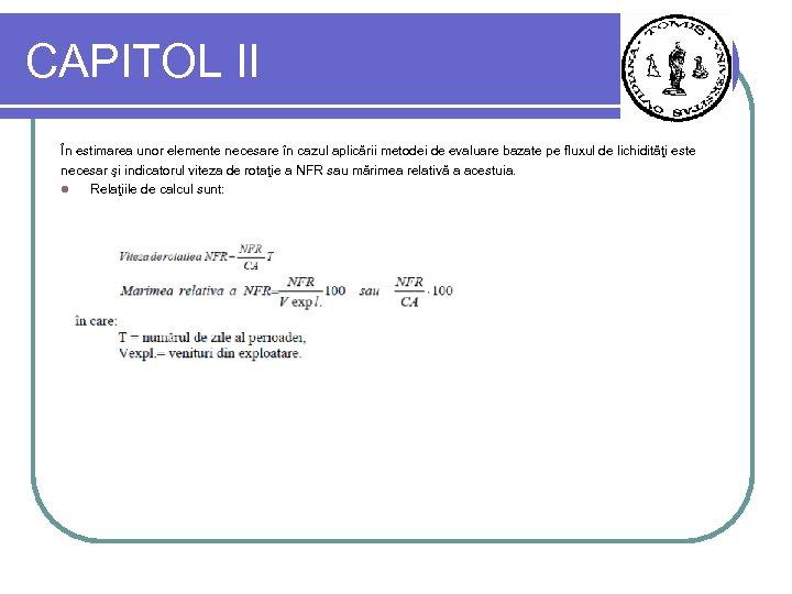 CAPITOL II În estimarea unor elemente necesare în cazul aplicării metodei de evaluare bazate