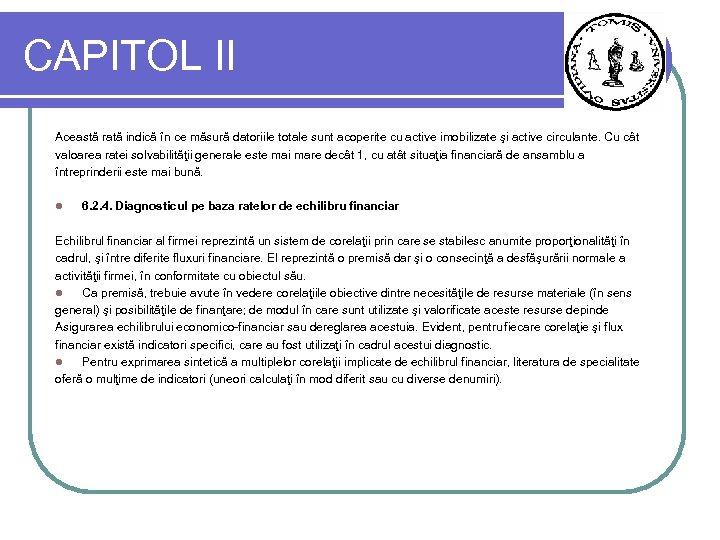 CAPITOL II Această rată indică în ce măsură datoriile totale sunt acoperite cu active