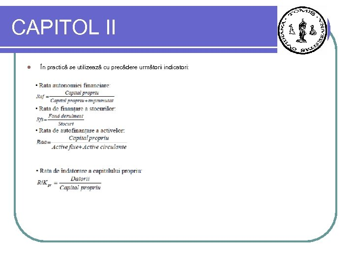 CAPITOL II l În practică se utilizează cu precădere următorii indicatori: