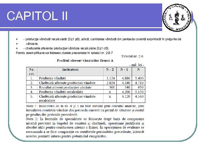 CAPITOL II - producţia vândută recalculată (Σq 1 p 0), adică, cantitatea vândută din