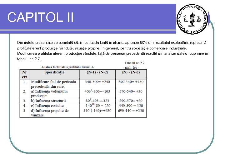 CAPITOL II Din datele prezentate se constată că, în perioada luată în studiu, aproape