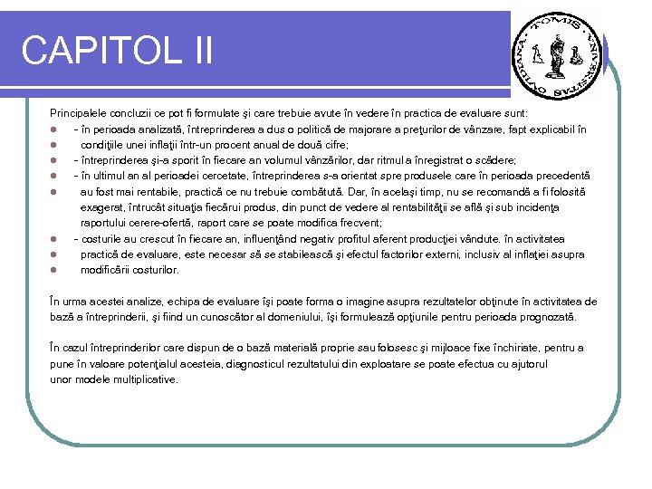 CAPITOL II Principalele concluzii ce pot fi formulate şi care trebuie avute în vedere