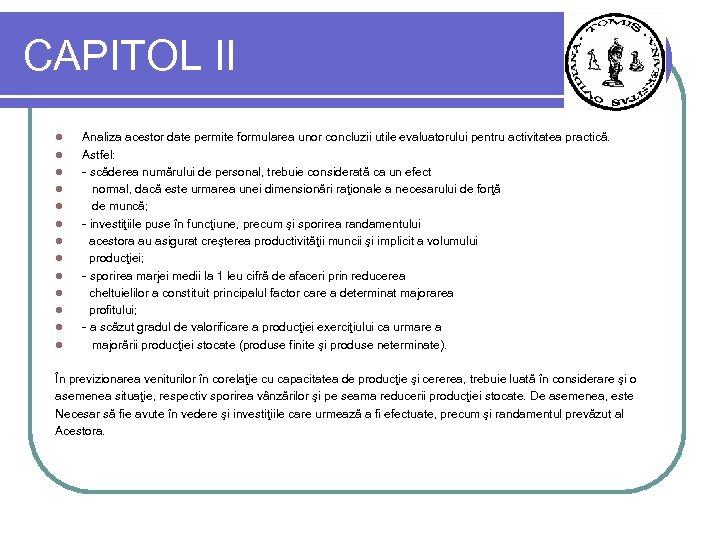 CAPITOL II l l l l Analiza acestor date permite formularea unor concluzii utile