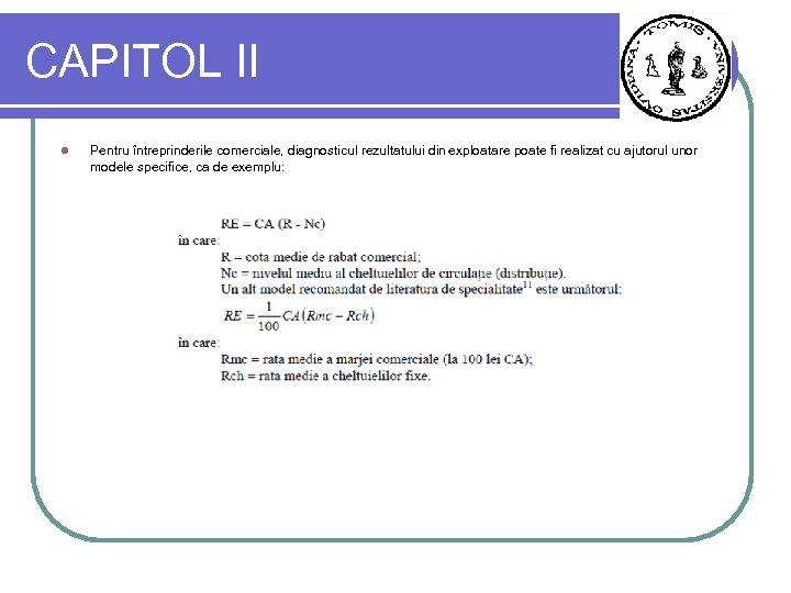 CAPITOL II l Pentru întreprinderile comerciale, diagnosticul rezultatului din exploatare poate fi realizat cu