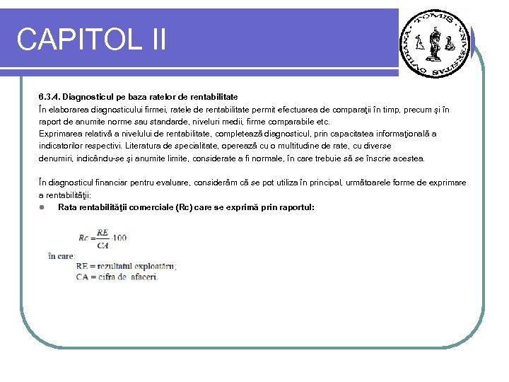 CAPITOL II 6. 3. 4. Diagnosticul pe baza ratelor de rentabilitate În elaborarea diagnosticului