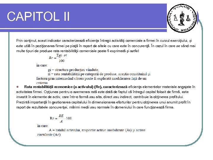 CAPITOL II Prin conţinut, acest indicator caracterizează eficienţa întregii activităţi comerciale a firmei în