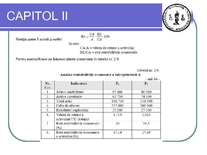CAPITOL II Relaţia poate fi scrisă şi astfel: Pentru exemplificare se folosesc datele prezentate