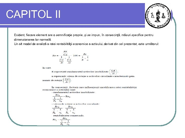 CAPITOL II Evident, fiecare element are o semnificaţie proprie, şi se impun, în consecinţă,