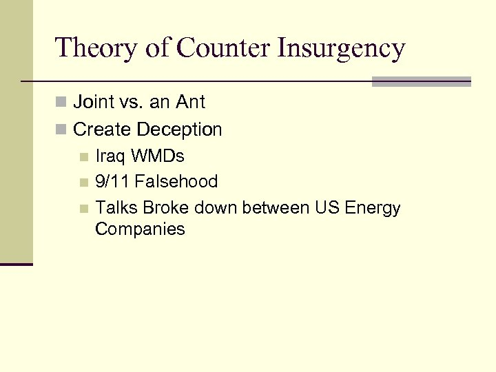 Theory of Counter Insurgency n Joint vs. an Ant n Create Deception n Iraq