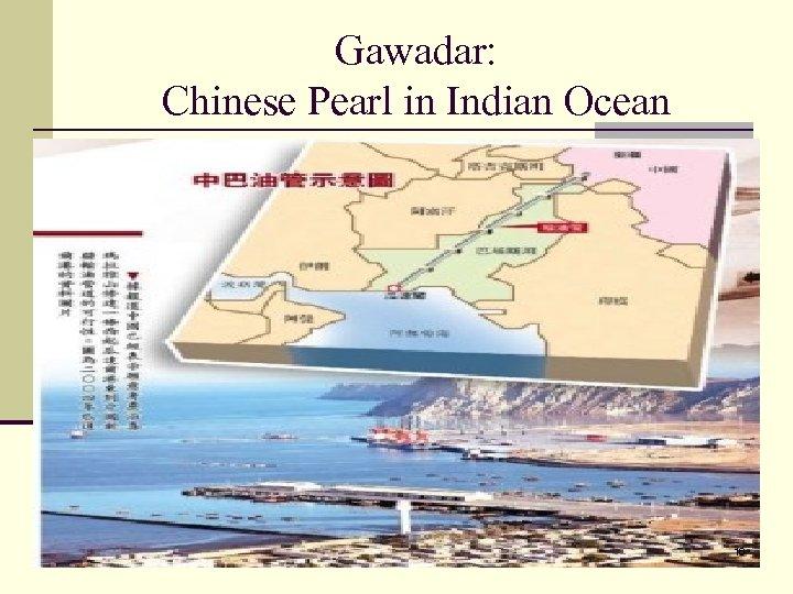 Gawadar: Chinese Pearl in Indian Ocean 16