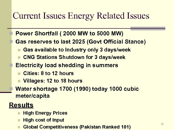 Current Issues Energy Related Issues n Power Shortfall ( 2000 MW to 5000 MW)