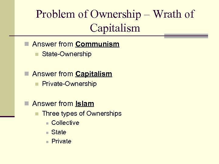 Problem of Ownership – Wrath of Capitalism n Answer from Communism n State-Ownership n