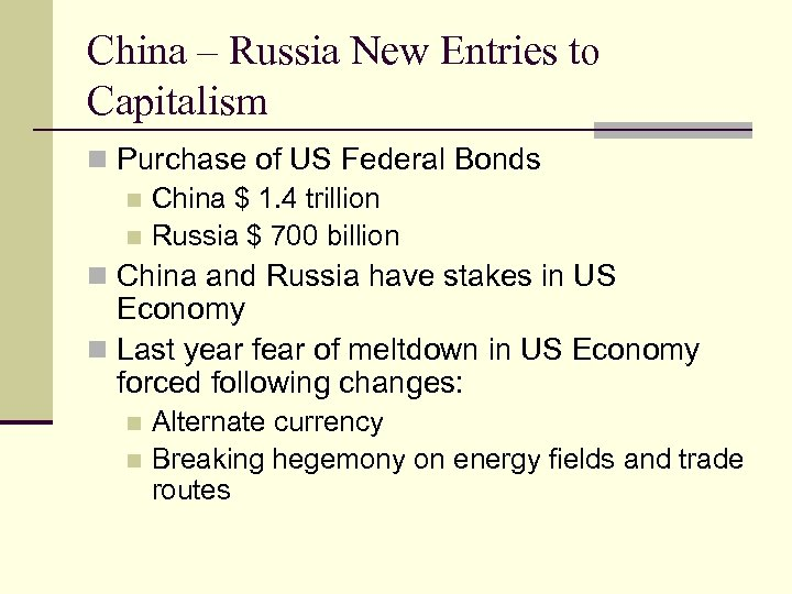 China – Russia New Entries to Capitalism n Purchase of US Federal Bonds n