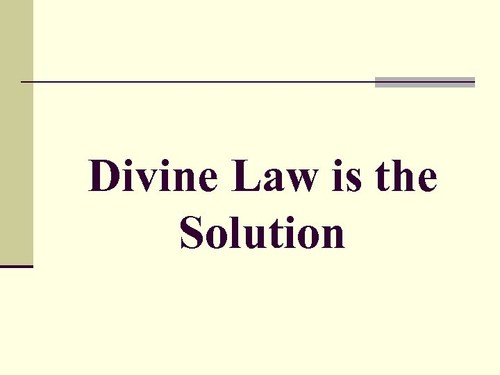 Divine Law is the Solution