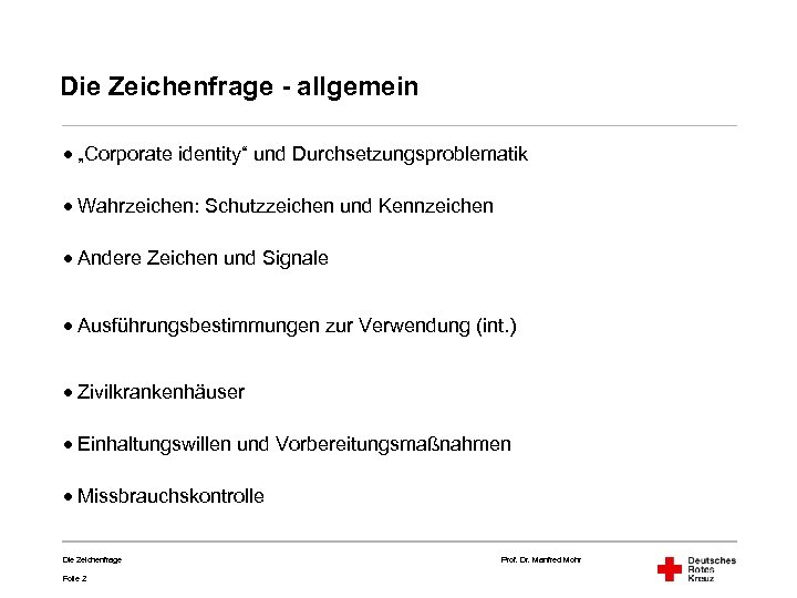 """Die Zeichenfrage - allgemein · """"Corporate identity"""" und Durchsetzungsproblematik · Wahrzeichen: Schutzzeichen und Kennzeichen"""
