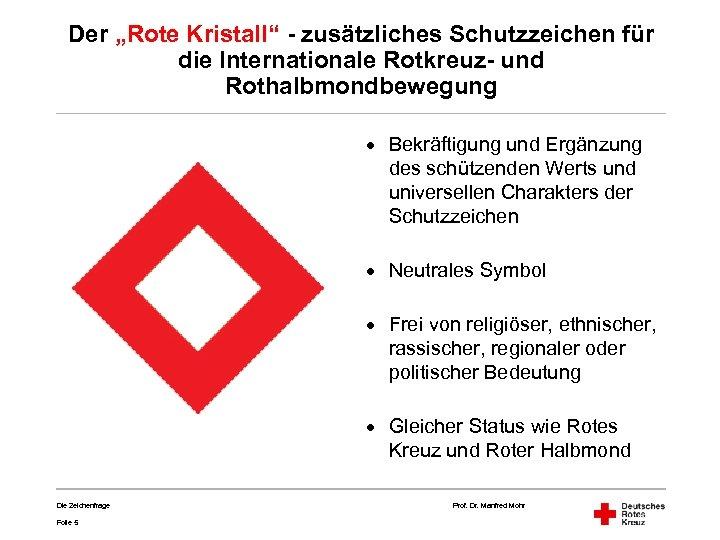 """Der """"Rote Kristall"""" - zusätzliches Schutzzeichen für die Internationale Rotkreuz- und Rothalbmondbewegung · Bekräftigung"""