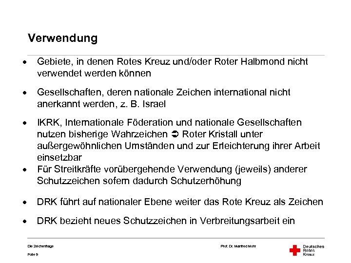 Verwendung · Gebiete, in denen Rotes Kreuz und/oder Roter Halbmond nicht verwendet werden können