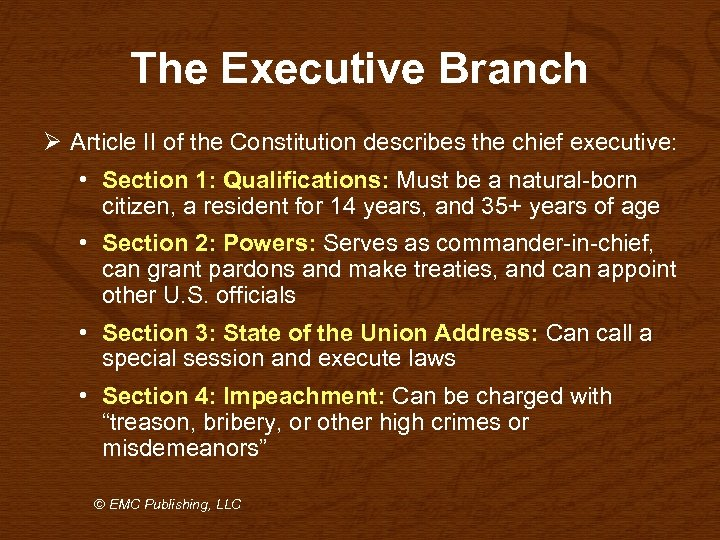 The Executive Branch Ø Article II of the Constitution describes the chief executive: •