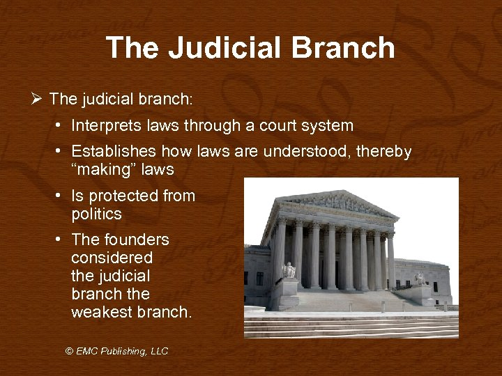 The Judicial Branch Ø The judicial branch: • Interprets laws through a court system